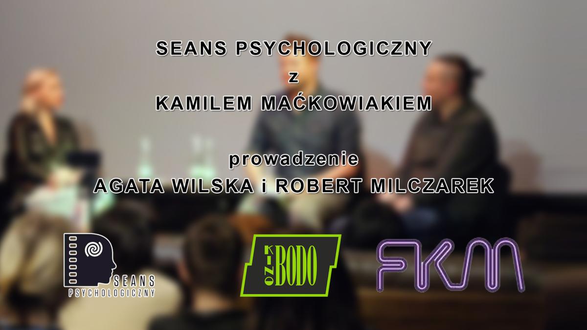 Aktor Kamil Maćkowiak gościem specjalnym Seansu Psychologicznego w Kinie Bodo