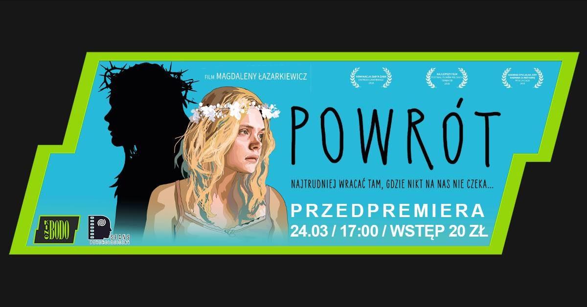"""Premiera filmu """"Powrót"""" w reżyserii Magdaleny Łazarkiewicz"""