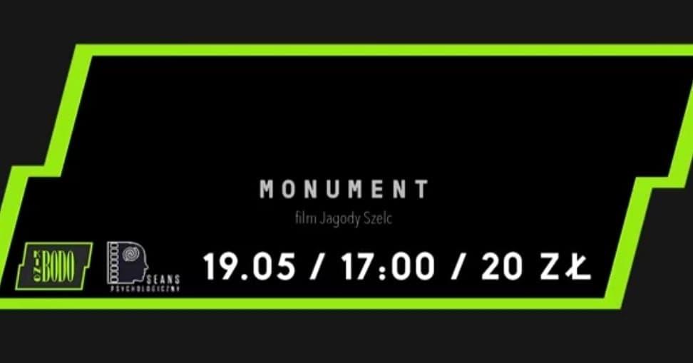"""Pokaz filmu """"Monument"""" Jagody Szelc i spotkanie z twórcami"""